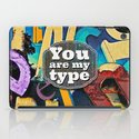 You Are My Type! iPad Case
