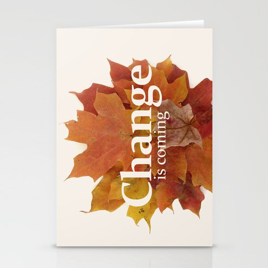 Change is coming Stationery Card