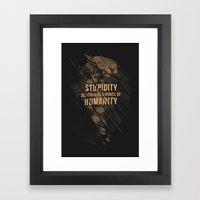 Stupidity Framed Art Print