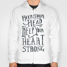 Keep Your Head Up, Keep Your Heart Strong  Hoody