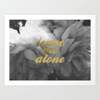 Leave Me Alone Art Print