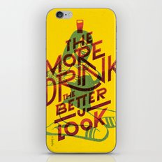 The More I drink, the better you look iPhone & iPod Skin