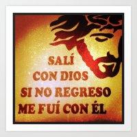 Sali con Dios Art Print
