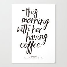 This Morning With Her Having Coffee Art Print Canvas Print
