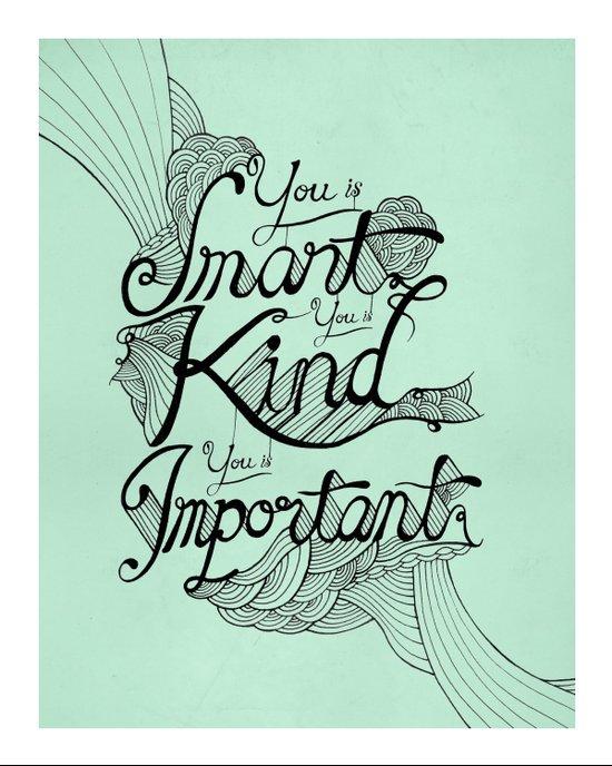 Smart. Kind. Important. Art Print
