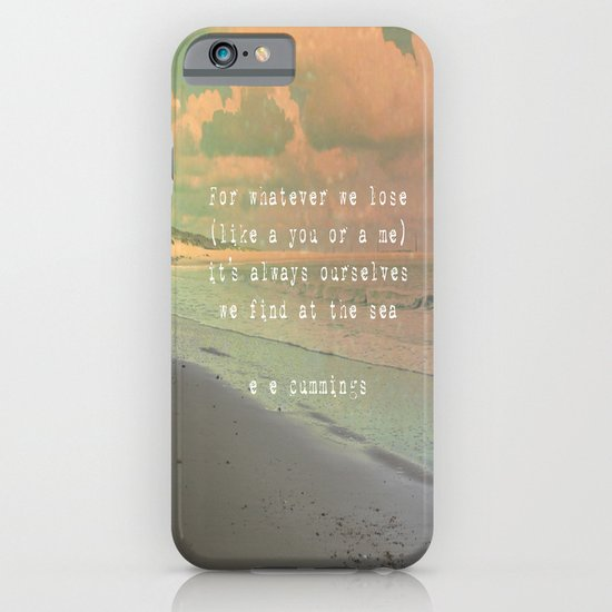 It's Always Ourselves We Find At The Sea iPhone & iPod Case