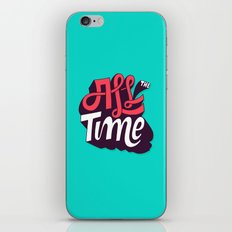 All The Time iPhone & iPod Skin