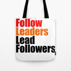 2010 - Don't Follow Leaders Lead Followers (White) Tote Bag