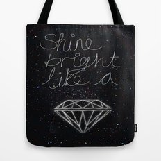 SHINE BRIGHT LIKE A DIAMOND  Tote Bag