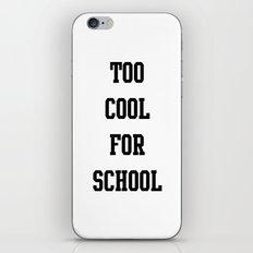 too cool for school iPhone & iPod Skin