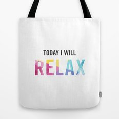 New Year's Resolution - TODAY I WILL RELAX Tote Bag