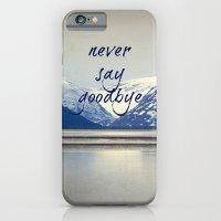 never say goodbye iPhone 6 Slim Case