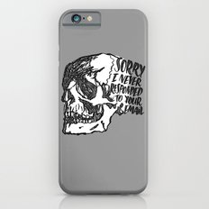 Never Responded Slim Case iPhone 6s