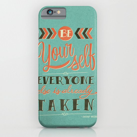Be yourself everyone else is already taken iPhone & iPod Case