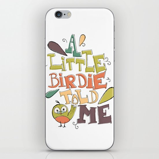 A Little Birdie Told Me iPhone & iPod Skin