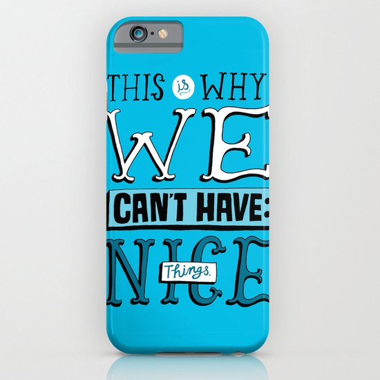 Can't Have Nice Things iPhone & iPod Case