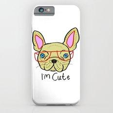 I'm Cute French Bulldog Slim Case iPhone 6s