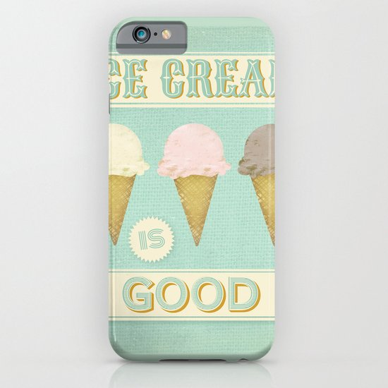 Ice Cream is Good iPhone & iPod Case