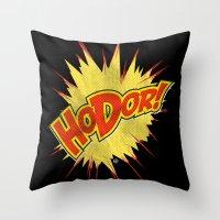 Hodor!  Throw Pillow