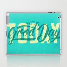 Today Was A Good Day Laptop & iPad Skin
