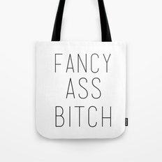 FANCY ASS BITCH Tote Bag