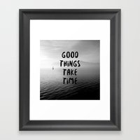 GOOD THINGS TAKE TIME Framed Art Print