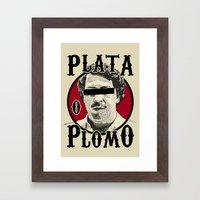 Plata O Plomo? Framed Art Print