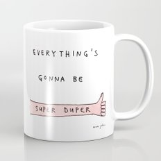everything's gonna be super duper Mug