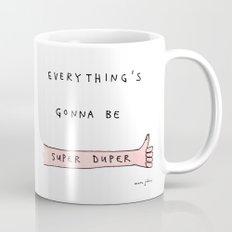 Everything's Gonna Be Su… Mug