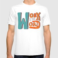 Work Is The Word Mens Fitted Tee White SMALL