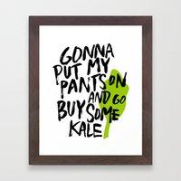 Gonna Put My Pants On An… Framed Art Print