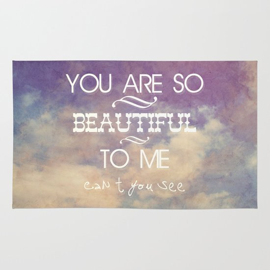 You Are So Beautiful... To Me Area & Throw Rug