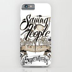 Supernatural Saving People Hunting Things the Family business quote white Background Slim Case iPhone 6s