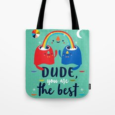 Dude, You Are The Best Tote Bag
