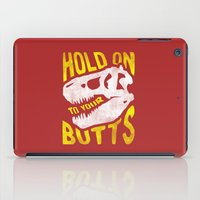 Hold on to your butts iPad Case