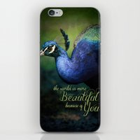 The World is More Beautiful Because of You Peacock Art iPhone & iPod Skin