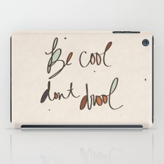 Be Cool Don't Drool//Two iPad Case