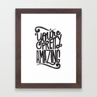 YOU'RE AMAZING Framed Art Print