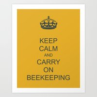 Keep Calm and Carry on Beekeeping Art Print