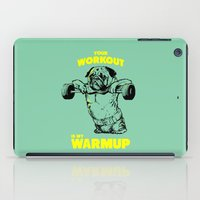 Your Workout Is My Warm … iPad Case