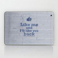 Like Me And I'll Like Yo… Laptop & iPad Skin