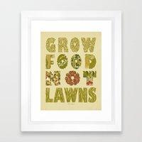 Grow Food Not Lawns Framed Art Print