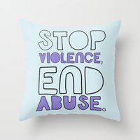 STOP VIOLENCE, END ABUSE Throw Pillow