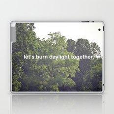 let's burn daylight together Laptop & iPad Skin