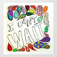 I Can't Wait Art Print