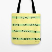 I Hope You Find An Extra… Tote Bag