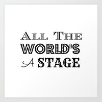 All The World's A Stage … Art Print