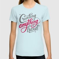 Creating Anything is Hard Womens Fitted Tee Light Blue SMALL