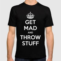 Keep Calm and Get Mad and Throw Stuff Mens Fitted Tee Black SMALL