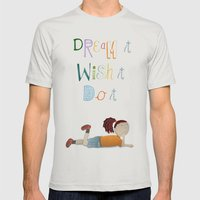 Dream it, Wish it, Do it Mens Fitted Tee Silver SMALL